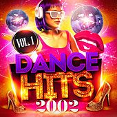 Play & Download Dance Hits 2002, Vol. 1 by DJ Hits | Napster