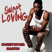 Play & Download Sweet Loving by Christopher Martin | Napster