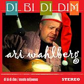 Play & Download Di Bi Di Dim by Ari Wahlberg | Napster