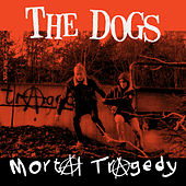 Play & Download Mortal Tragedy by The Dogs | Napster