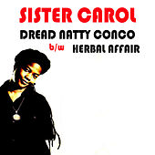 Play & Download Dread Natty Congo by Sister Carol | Napster