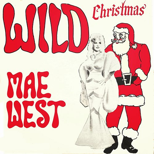Wild Christmas by Mae West