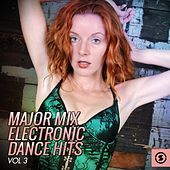 Major Mix Electronic Dance Hits, Vol. 3 by Various Artists