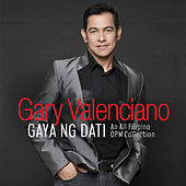 Play & Download Gaya Ng Dati by Gary Valenciano | Napster