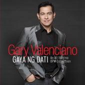 Gaya Ng Dati by Gary Valenciano