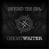 Play & Download Beyond the Sea by The Ghostwriter | Napster