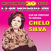 Play & Download Mis Primeros 20 Éxitos Con Mariachi by Chelo Silva | Napster