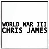 Play & Download World War 3 by Chris James | Napster