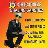 Play & Download 15 Corridos Norteños by Chalino Sanchez | Napster