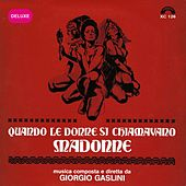 Play & Download Quando le donne si chiamavano madonne (Deluxe) (Colonna sonora originale del film) by Giorgio Gaslini | Napster
