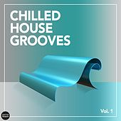 Play & Download Chilled House Grooves, Vol. 1 by Various Artists | Napster