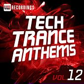 Tech Trance Anthems, Vol. 12 - EP by Various Artists