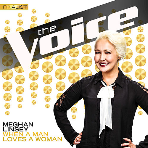 Play & Download When A Man Loves A Woman by Meghan Linsey | Napster