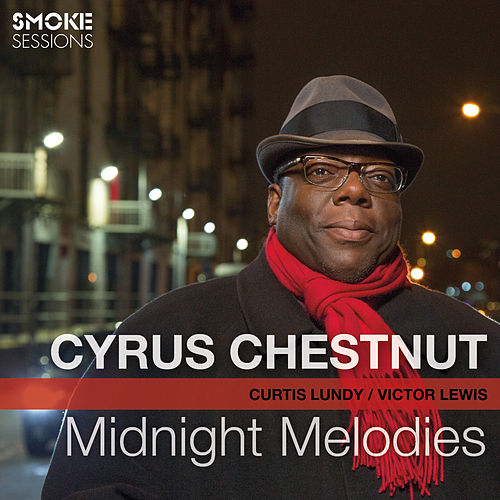 Midnight Melodies (feat. Curtis Lundy & Victor Lewis) by Cyrus Chestnut