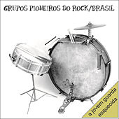 Grupos Pioneiros do Rock Brasil by Various Artists
