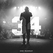 Play & Download 34 by Dre Murray | Napster