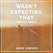 Wasn't Expecting That (Zwette Remix) by Jamie Lawson