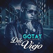 Play & Download Dile a Tu Viejo by Gotay