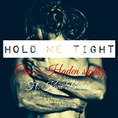 Hold Me Tight (feat. Kane Brown) by ceo