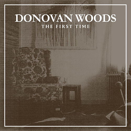 Play & Download The First Time by Donovan Woods | Napster