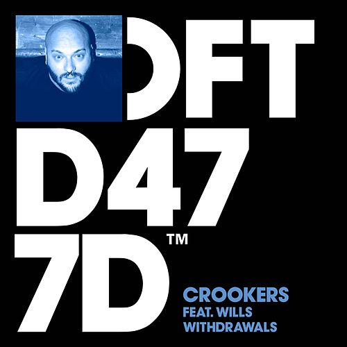 Play & Download Withdrawals (feat. WILLS) by Crookers | Napster