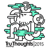 Play & Download Tru Thoughts 2015 by Various Artists | Napster