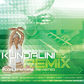 Play & Download Kundalini Remix: Yoga Mantras Revisited by Various Artists | Napster