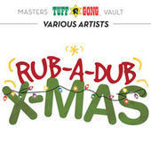 Play & Download Tuff Gong Masters Vault Presents: Rub-A-Dub X-mas by Various Artists | Napster