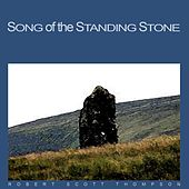 Play & Download Song of the Standing Stone by Robert Scott Thompson | Napster