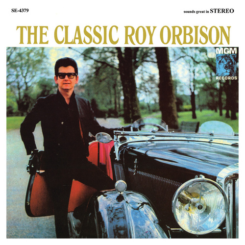 Play & Download The Classic Roy Orbison by Roy Orbison | Napster