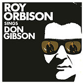 Roy Orbison Sings Don Gibson by Roy Orbison
