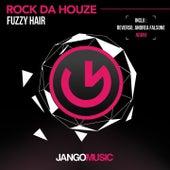 Rock da Houze by Fuzzy Hair