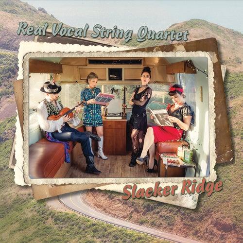 Slacker Ridge by Real Vocal String Quartet