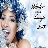 Winter Dream Lounge 2015 by Various Artists