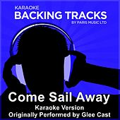 Play & Download Come Sail Away (Originally Performed By Glee Cast) [Karaoke Version] by Paris Music | Napster