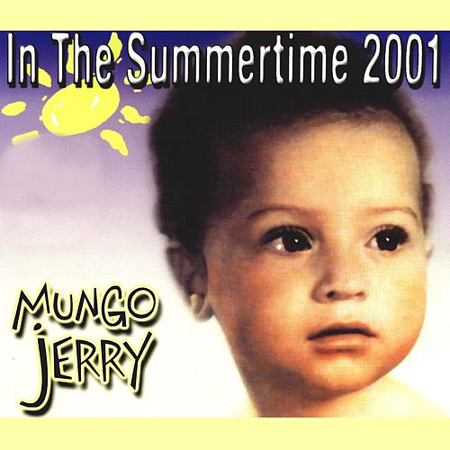 Play & Download In the Summertime 2001 by Mungo Jerry | Napster