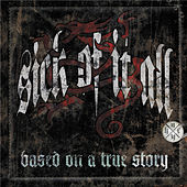 Play & Download Based On A True Story by Sick Of It All | Napster