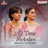 Play & Download All Time Melodies by Priya Sisters | Napster
