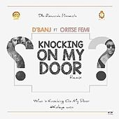 Play & Download Knocking on My Door (Remix) [feat. Oristefemi] by D'banj | Napster