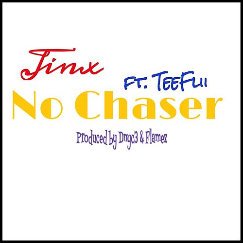 No Chaser (feat. TeeFlii) by Jinx