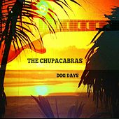 Play & Download Dog Days by Chupacabras | Napster