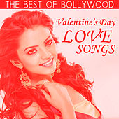 The Best of Bollywood: Valentine's Day Love Songs by Various Artists