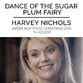 Play & Download The Nutcracker: Dance of the Sugar Plum Fairy (From the Harvey Nichols