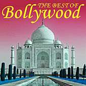 The Best of Bollywood by Various Artists