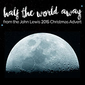 Play & Download Half the World Away (From the John Lewis - Man on the Moon