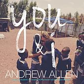 Play & Download You & I (feat. Students of Canadian Humanitarian & Kids Hope Ethiopia) by Andrew Allen | Napster