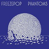 Play & Download Phantoms by Freezepop | Napster