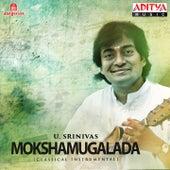 Play & Download Mokshamugalada by U. Srinivas | Napster