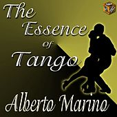 Play & Download The Essence of Tango: Alberto Marino by Alberto Marino | Napster