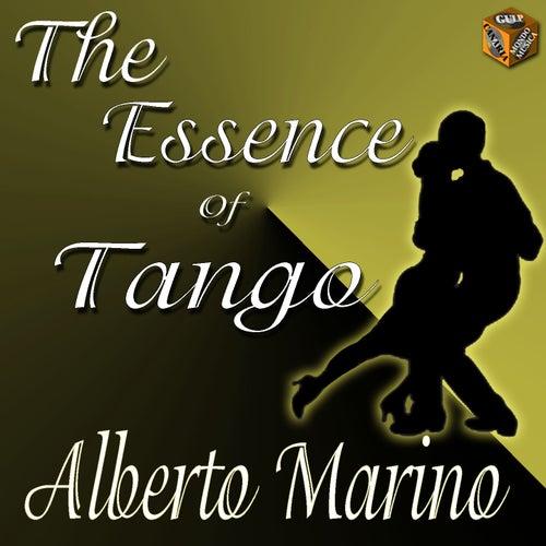 Play & Download The Essence of Tango: Alberto Marino by Alberto Marino | Napster